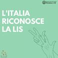 Immagine di due mani che segnano la parola LIS e con la scritta: la Repubblica riconosce la Lingua dei Segni Italiana, e loghi Sinapsi e Università Federico II