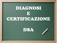 """Lavagna con la scritta """" Diagnosi e certificazione DSA"""""""